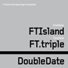 FT Island「 FT Island 3集 Double Date [Repackage] 」画像
