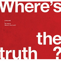 ※「 FT Island 6集 - Wheres The Truth? [TRUTH Ver. A]」
